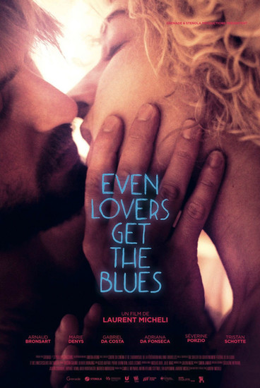 Even Lovers Get The Blues | 2017 | Film complet en français