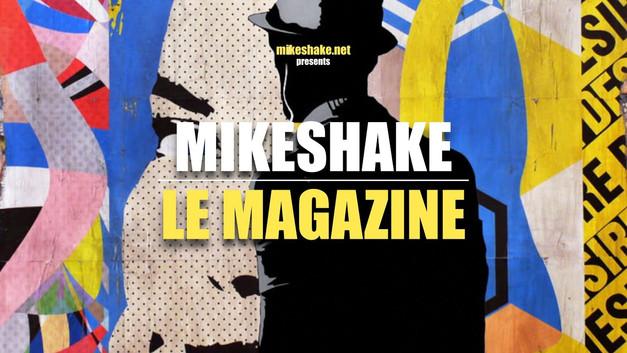 Mikeshake Le Magazine