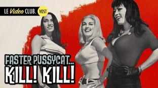 FASTER, PUSSYCAT KILL! KILL! (1965)