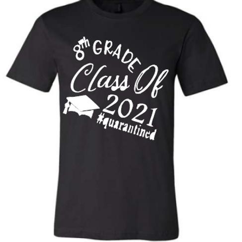 8th 2021 Quarantined Black Shirt