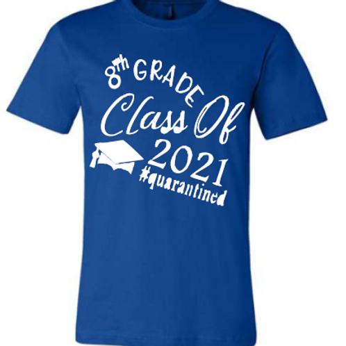 8th 2021 Quarantined Royal Shirt
