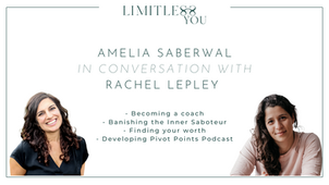 Amelia Saberwal on becoming a coach, banishing the inner saboteur and finding your worth.