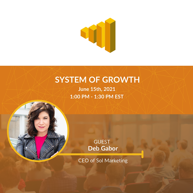 System of Growth Ep. #102 - Deb Gabor