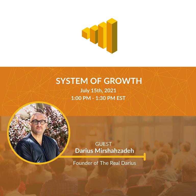 System of Growth Ep. #103 - Darius Mirshahzadeh