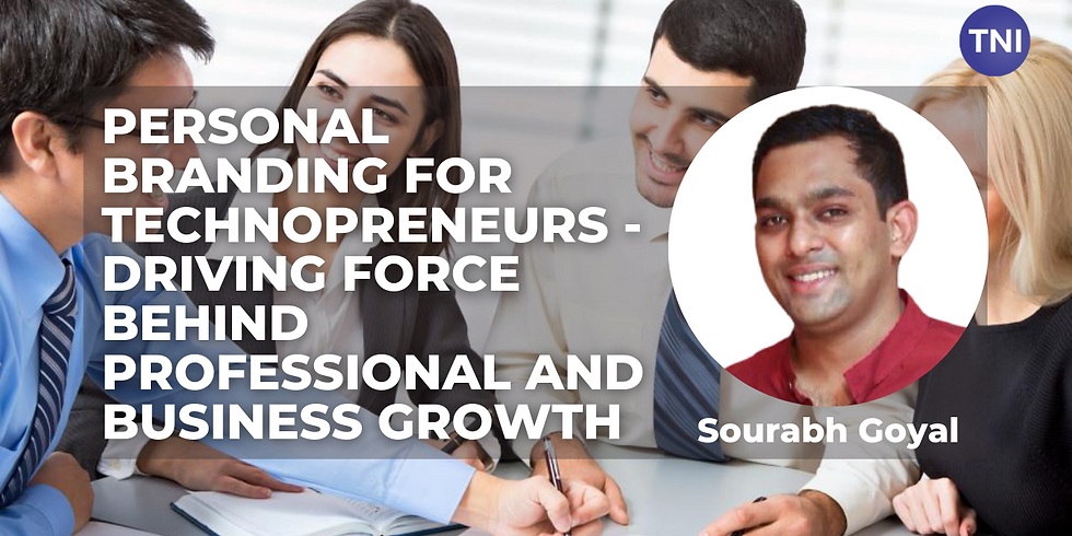 Personal branding for technopreneurs - driving force behind professional and business growth