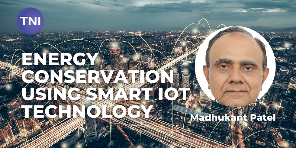 Energy conservation using smart IoT technology - By, Madhukant Patel