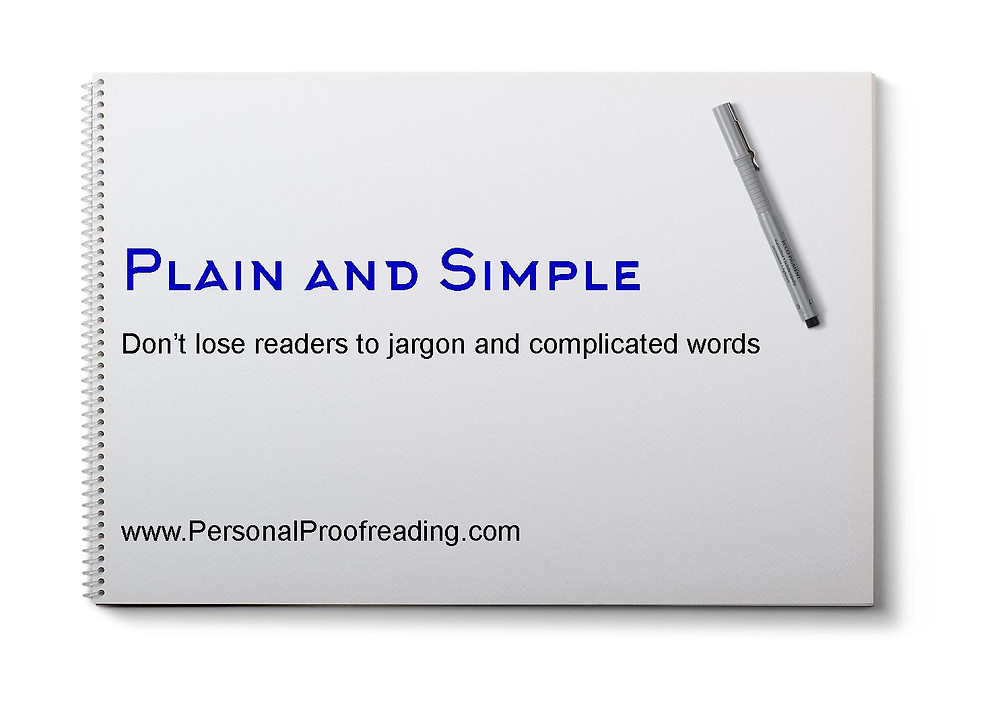 Plain and simple: don't lose readers to jargon and complicated words