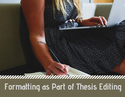 Formatting as Part of Thesis Editing - personalproofreading.com