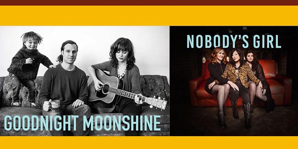 GOODNIGHT MOONSHINE + NOBODY'S GIRL