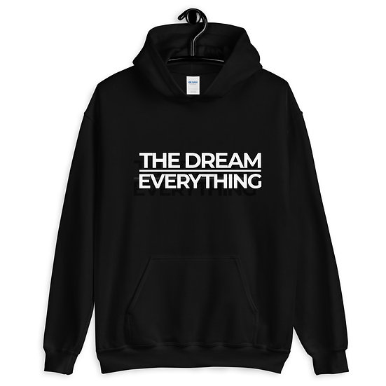 THE DREAM OVER EVERYTHING HOODIE