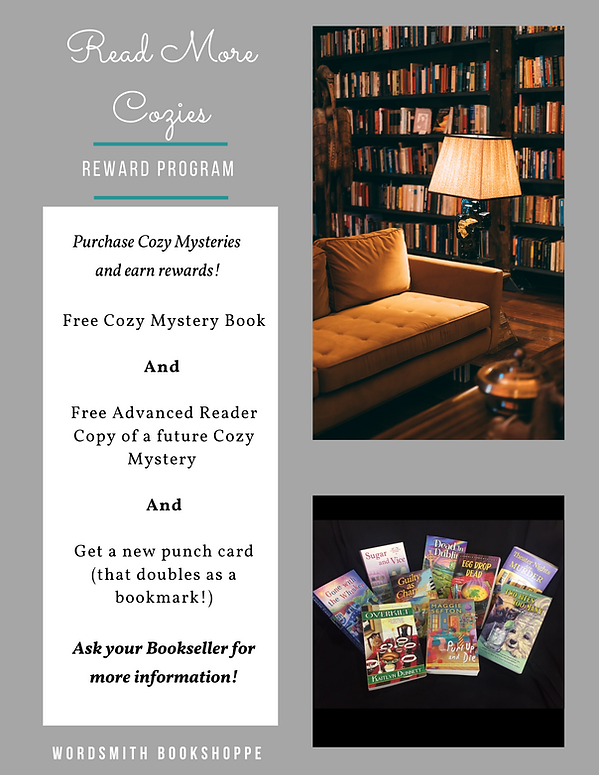 Read More Cozies Reward Program. Buy 10 cozy mysteries and get a free cozy & a free advanced copy.