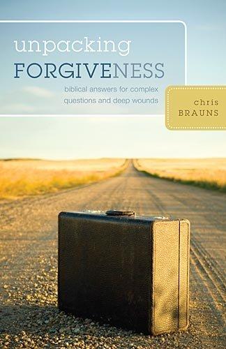 Chris Brauns Unpacking Forgiveness