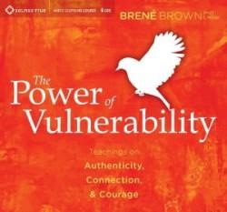 DR BRENE PROWN THE POWER OF VULNERABILITY