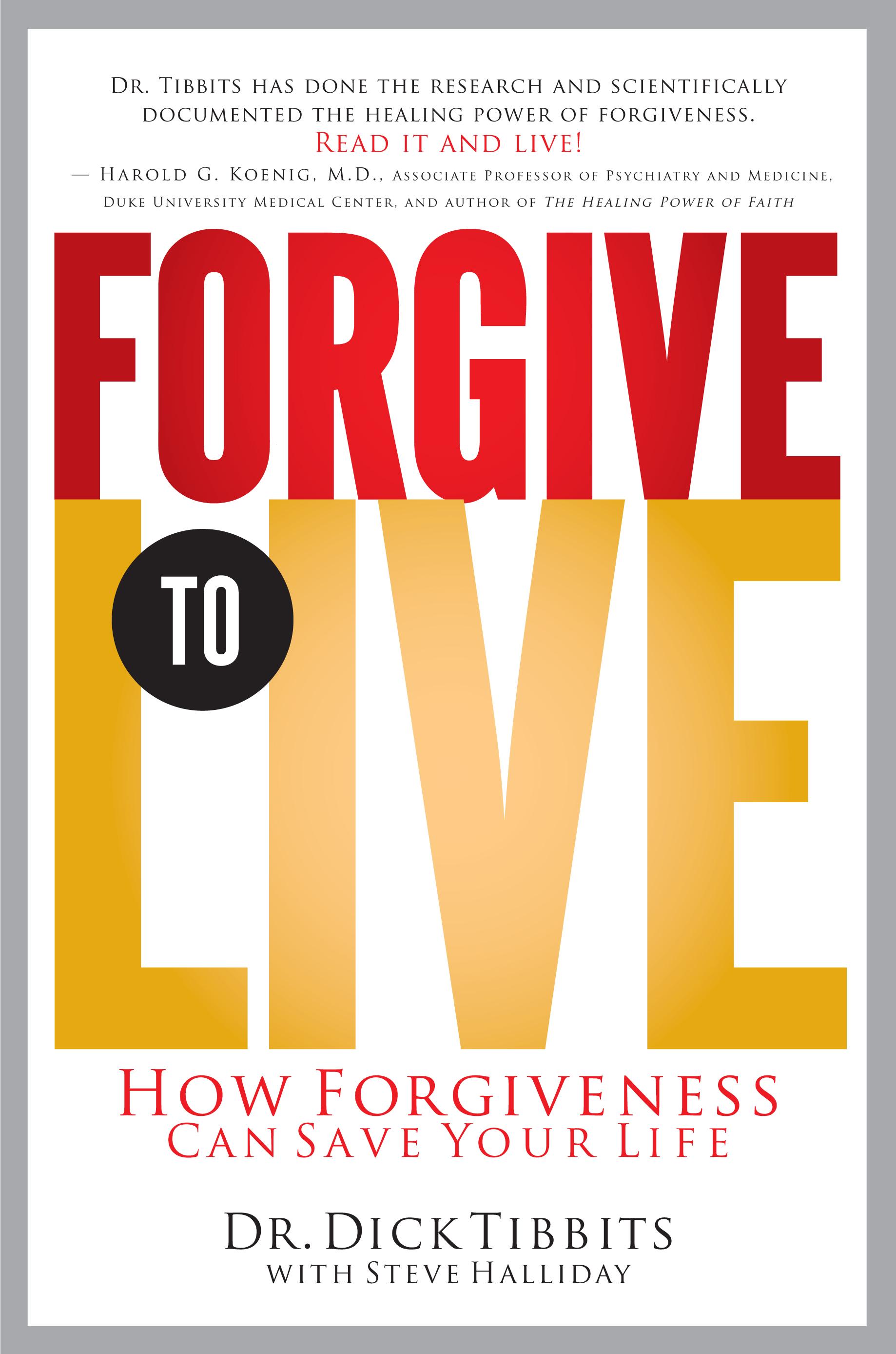 DICK TIBBITS FORGIVE TO LIVE (1)