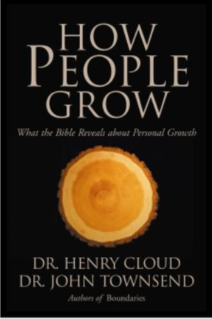 DR JOHN TOWNSEND HOW PEOPLE GROW