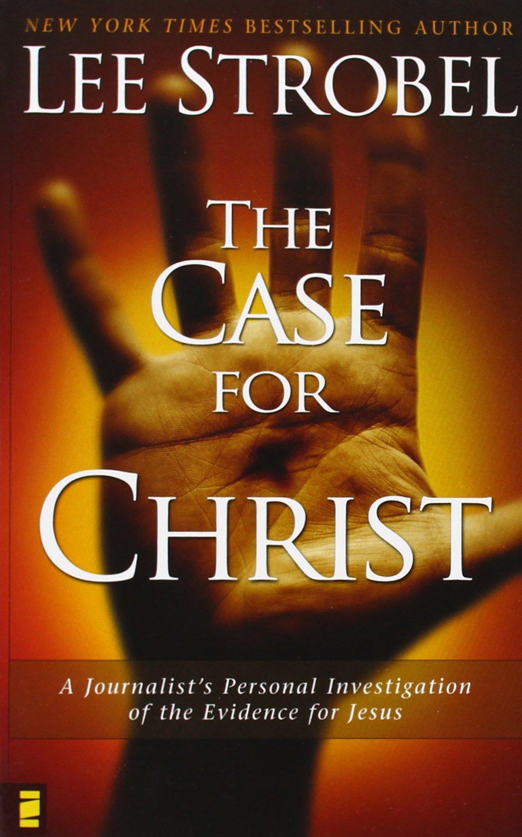 LEE STROBEL THE CASE FOR CHRIST