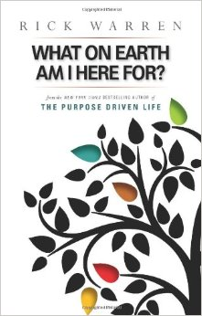 RICK WARREN WHAT ON EARTH AM I HERE FOR BOOK