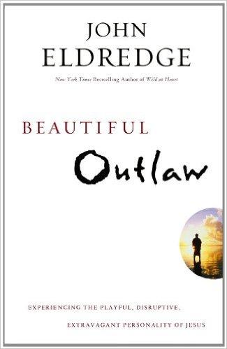 JOHN ELDRIDGE BEAUTIFUL OUTLAW