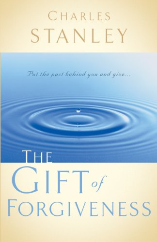 Charles Stanley The Gift of Forgiveness
