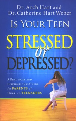 DR ARCHIBOLD HART IS YOUR TEEN STRESSED OR DEPRESSED