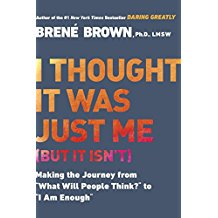 Brene Brown I thought It Was Just Me But It Isn't