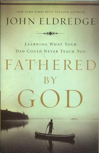JOHN ELDRIDGE FATHERED BY GOD