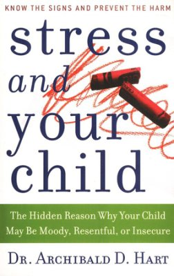 DR ARCHIBOLD HART STRESS AND YOUR CHILD