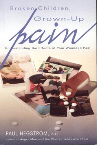 BROKEN CHILDREN GROWN UP PAIN PAUL HEGSTROM