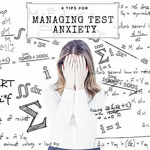 6 Tips for Managing Test Anxiety.jpg