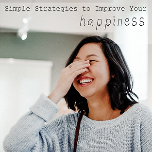 Simple Strategies to Improve Your Happin