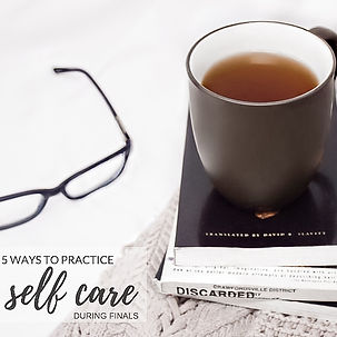5 Ways to Practice Self Care During Fina