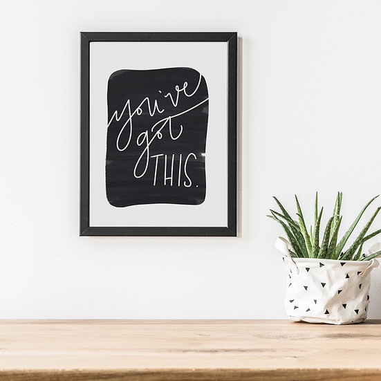 You've Got This 8x10 Free Digital Download