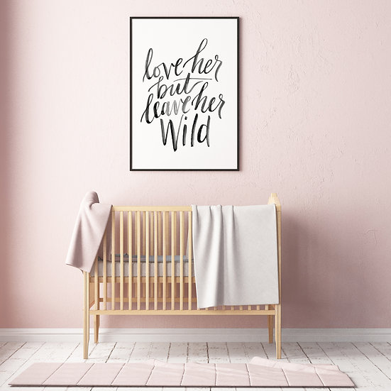Love Her but Leave Her Wild Art Print