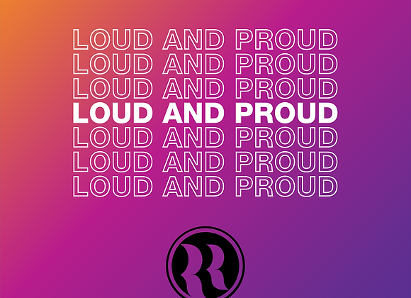 LOUD AND PROUD $35 (Donate $30 to San Diego Black LGBT)