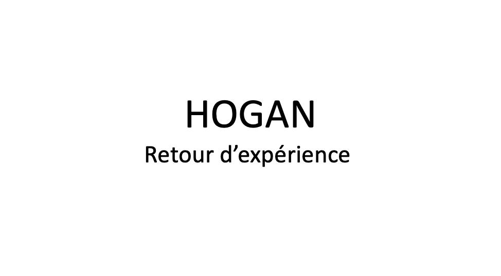 Hogan - retour d'expérience