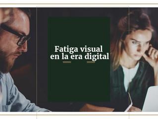 Mejora la fatiga visual en la era digital