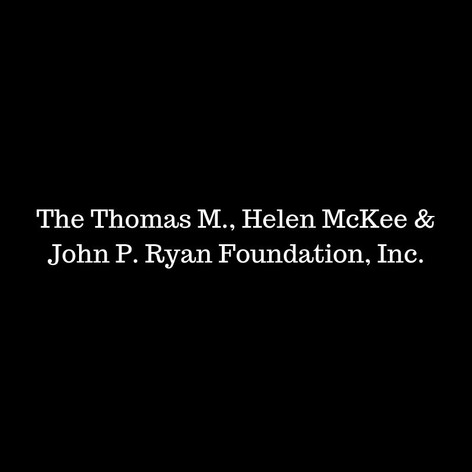 The Thomas M., Helen McKee & John P. Rya