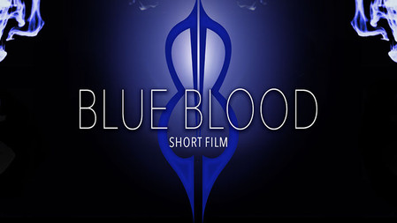Blue Blood Short Film