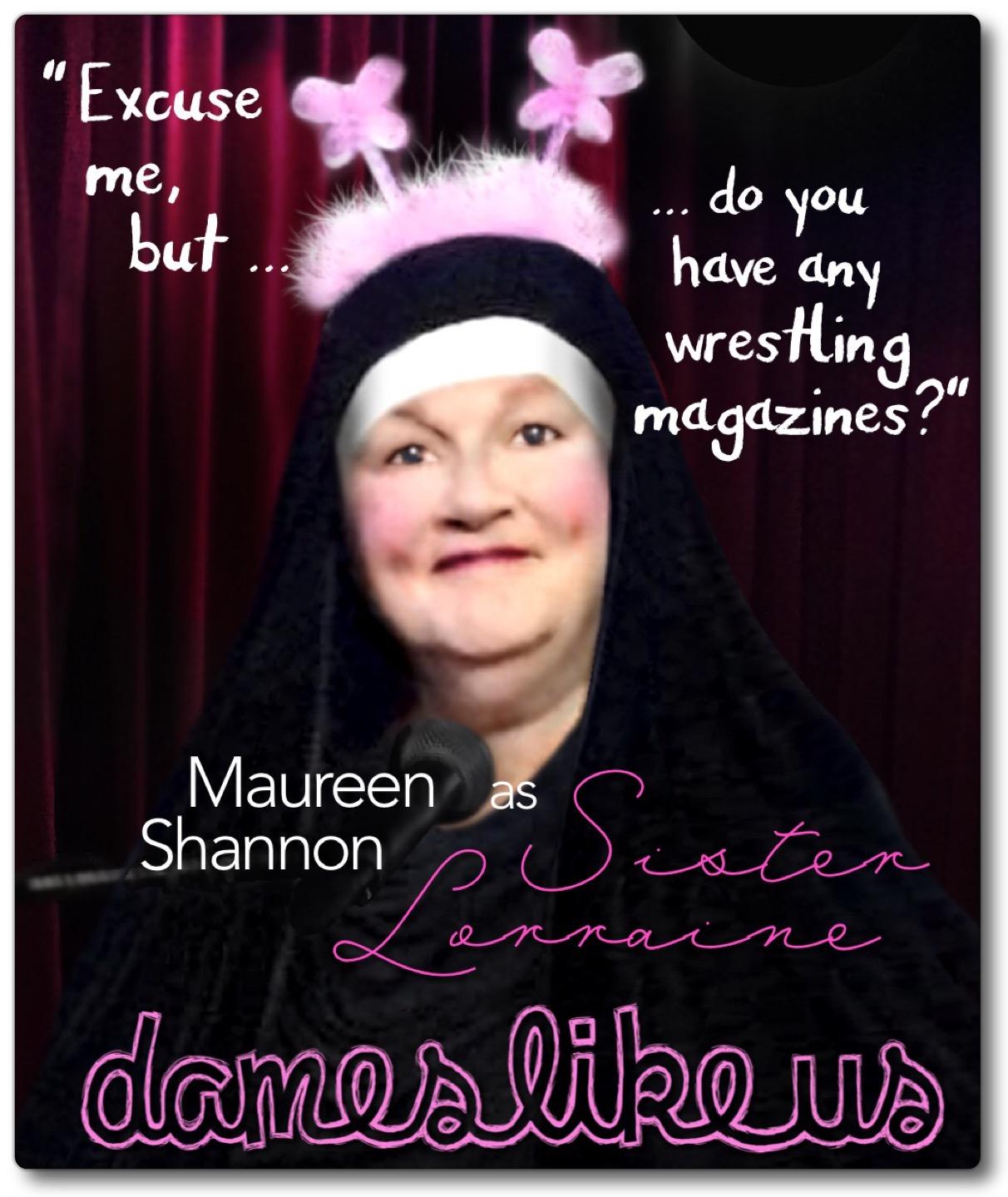 DAMES LIKE US - Sister Lorraine