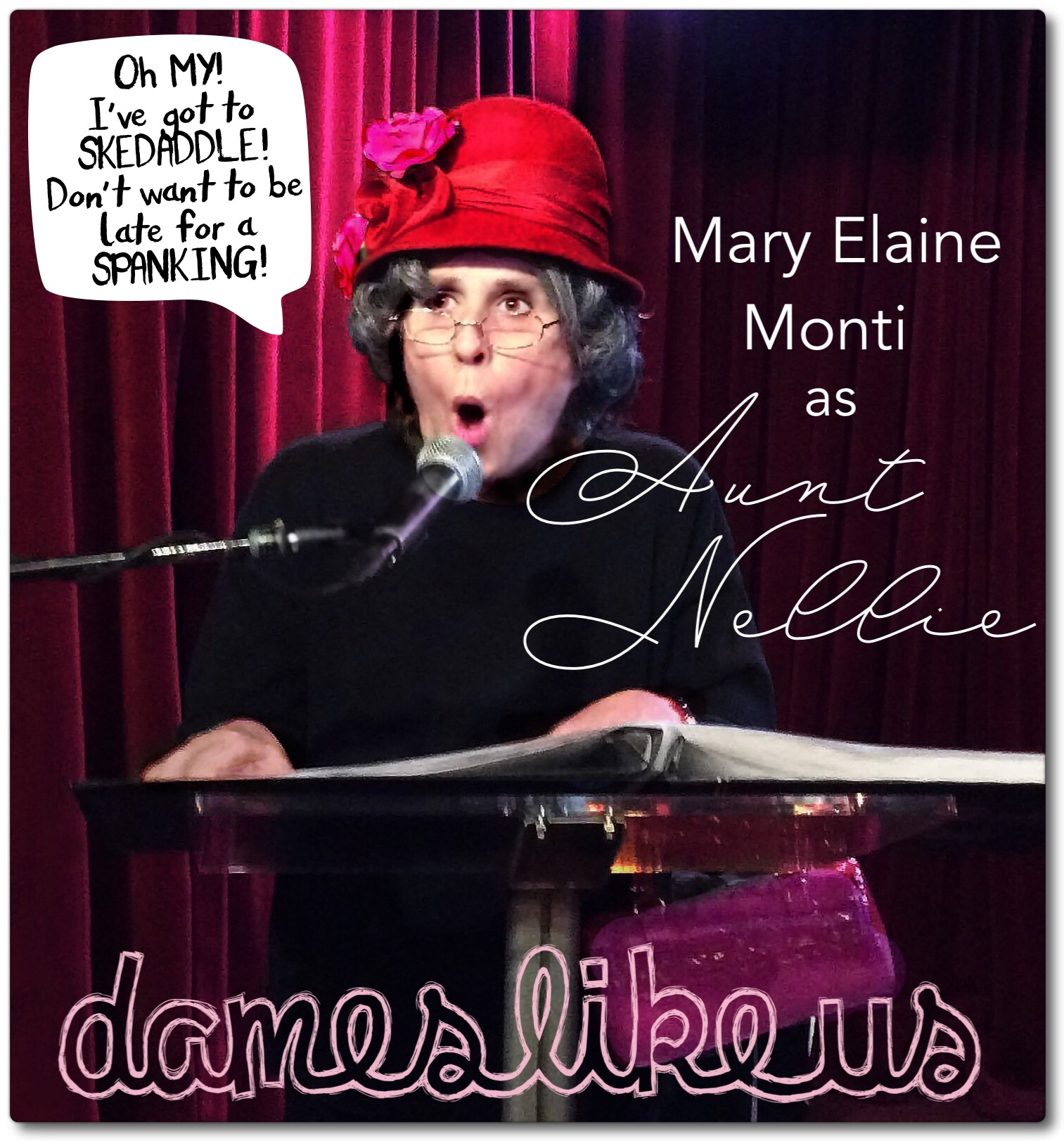 Dames Like Us dialogue - ME Monti as Nellie BORD Skedaddle..jpg