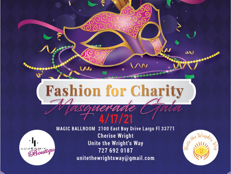 Fashion for Charity- Masquerade Gala 4/17/21