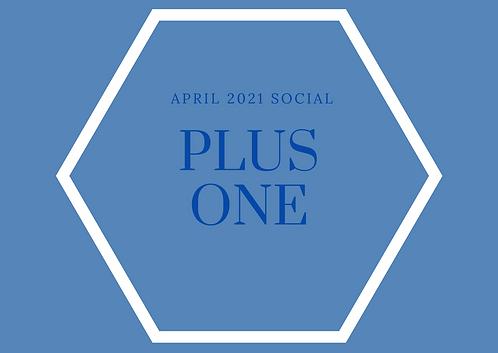 April 2021 Social Ticket (Plus 1)