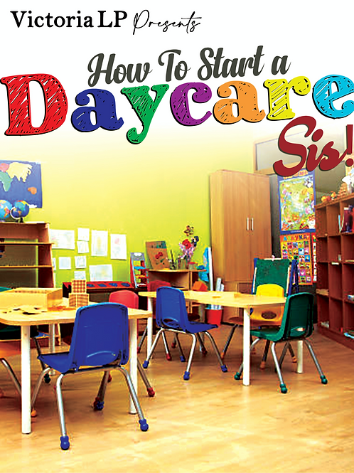How To Start A Daycare Sis!