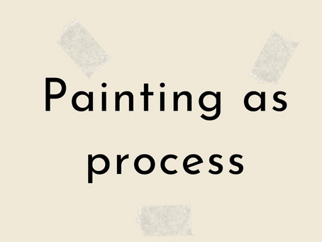 Painting as Process