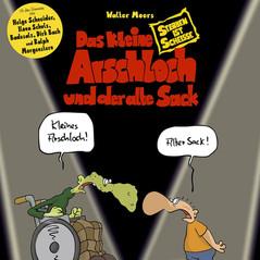 DAS KLEINE ARSCHLOCH UND DER ALTE SACK