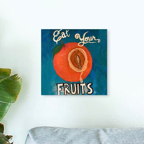"""EAT YOUR FRUITS"" 8""x 8"" Print"