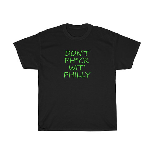 Don't Ph*ck Wit' Philly Green Text T-shirt