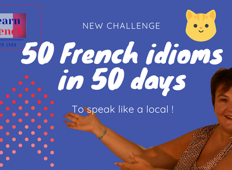 Would you like to lean 50 French idioms to speak French like a pro ?