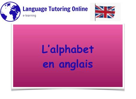 En route vers l'anglais! Première étape: L'alphabet en anglais!