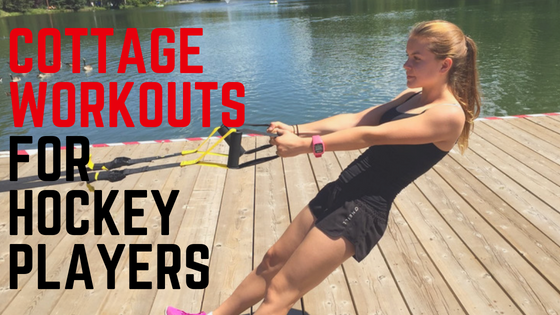 Workouts Hockey Players Can Do At The Cottage This Summer